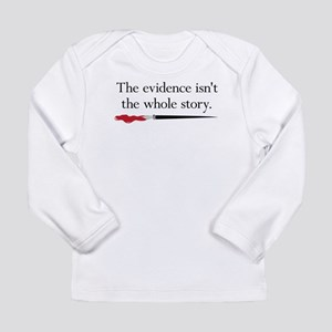 The evidence isnt the whole story Long Sleeve Infa