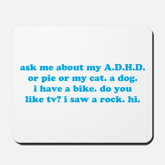 Funny Ask Me About My ADHD Mousepad