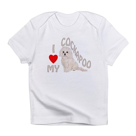 I Love My Cockapoo Infant T-Shirt