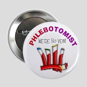"""phlebotomist were so vein 2.25"""" Button"""