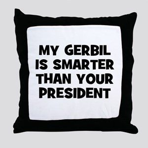 My Gerbil Is Smarter Than You Throw Pillow