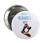 "Keep it Chilly, Bro! 2.25"" Button"