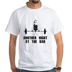 Another Night at the bar White T-Shirt