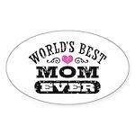 World's Best Mom Ever Sticker (Oval)