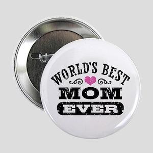 "World's Best Mom Ever 2.25"" Button"