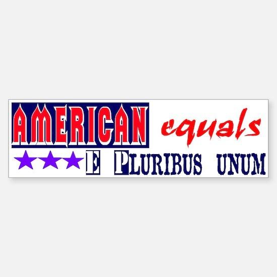 E PLURIBUS UNUM Bumper Bumper Bumper Sticker