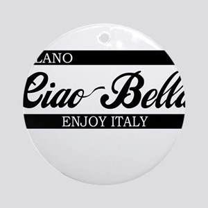 Ciao Bella MILANO Ornament (Round)