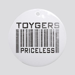 Toygers Priceless Ornament (Round)