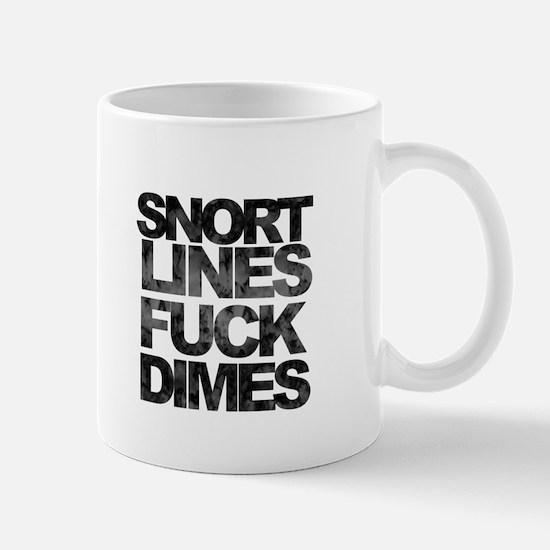 Snort Lines Fuck Dimes Mug