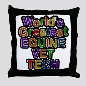Worlds Greatest EQUINE VET TECH Throw Pillow