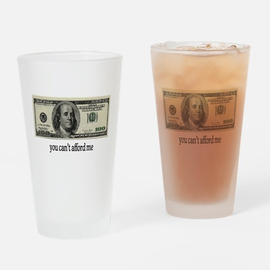 You Cant Afford Me Drinking Glass