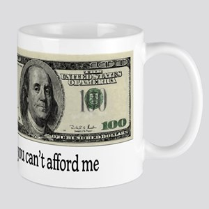 You Cant Afford Me Mug