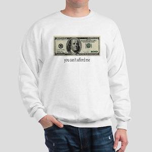 You Cant Afford Me Sweatshirt
