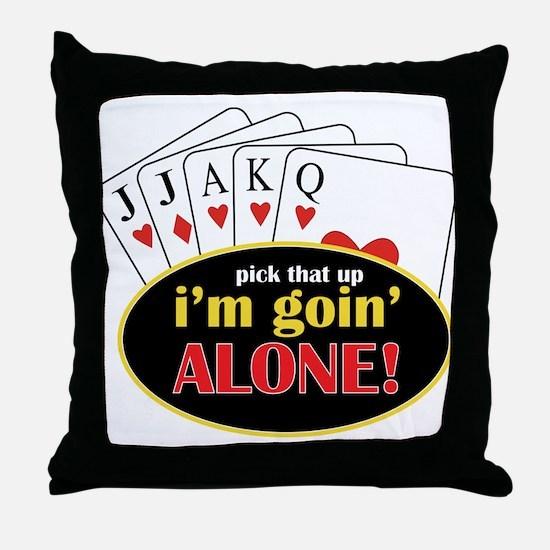 Im Going Alone Throw Pillow