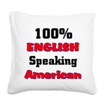 English Speaking American Square Canvas Pillow