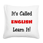 It's Called English Learn It Square Canvas Pillow