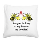 Are you looking at my bees Square Canvas Pillow