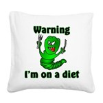 I'm on a Diet Caterpillar Square Canvas Pillow