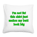 notfatbuttbig Square Canvas Pillow