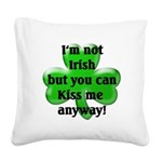 Not Irish, Kiss Me Square Canvas Pillow
