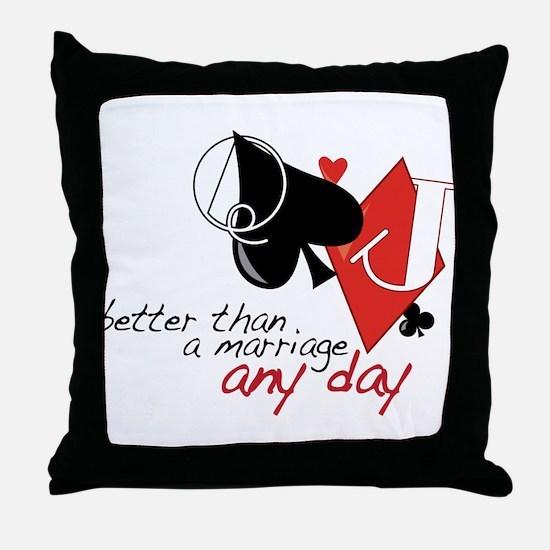 Better than a Marriage Throw Pillow