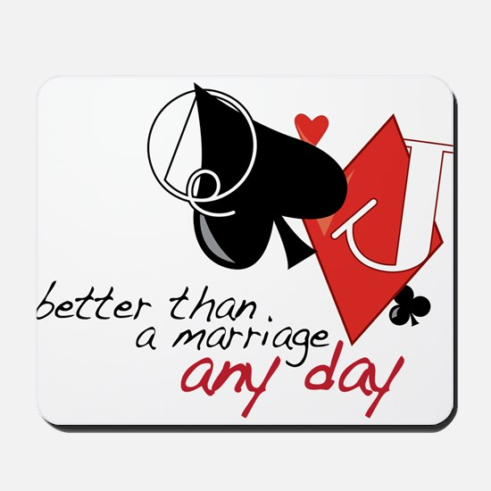 Better than a Marriage Mousepad
