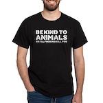 Be Kind To Animals Dark T-Shirt