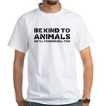Be Kind To Animals White T-Shirt