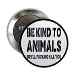 """Be Kind To Animals 2.25"""" Button (10 pack)"""