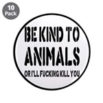 """Be Kind To Animals 3.5"""" Button (10 pack)"""