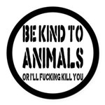 Be Kind To Animals Round Car Magnet