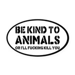 Be Kind To Animals Oval Car Magnet