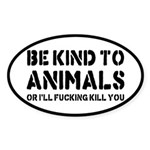 Be Kind To Animals Sticker (Oval)