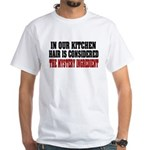 In Our Kitchen White T-Shirt