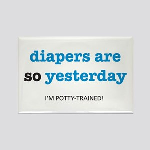 Diapers Are So Yesterday Rectangle Magnet