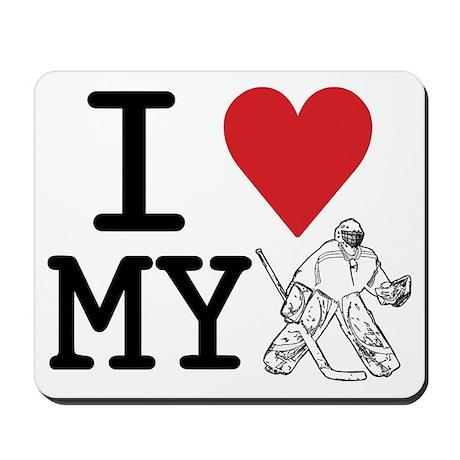 I Love My Goalie (hockey) Mousepad