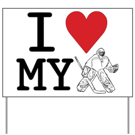 I Love My Goalie (hockey) Yard Sign