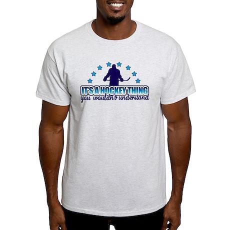 Its A Hockey Thing Light T-Shirt