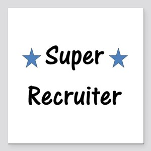 "Super Recruiter Square Car Magnet 3"" x 3"""