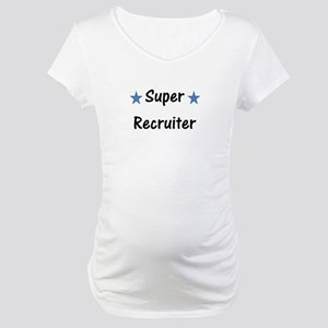 Super Recruiter Maternity T-Shirt