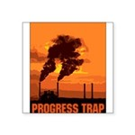 PollutionProgressTrap Square Sticker 3
