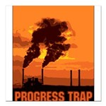 PollutionProgressTrap Square Car Magnet 3