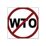 3-No WTO Square Sticker 3