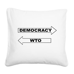 3-Democracy vs WTO Square Canvas Pillow