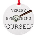 Verify Everything Yourself Round Ornament
