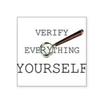 Verify Everything Yourself Square Sticker 3