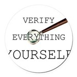 Verify Everything Yourself Round Car Magnet