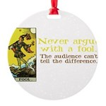 The Fool Argues Black-T Round Ornament