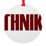 Thnik Round Ornament