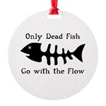 Only Dead Fish Round Ornament